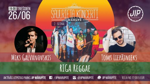 Saulrieta Koncerti 26. jūnijs - RIGA Reggae, Miks Galvanovskis