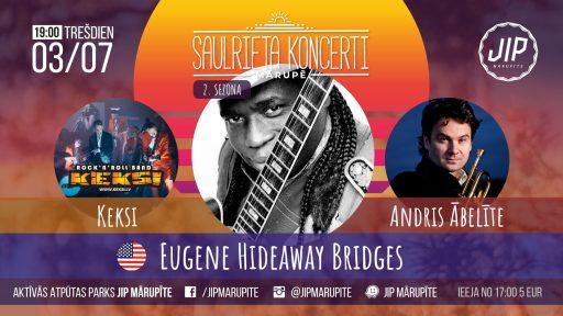 Saulrieta Koncerti 3. jūllijs - Eugene Hideaway Bridges, Keksi, Andris Ābelīte