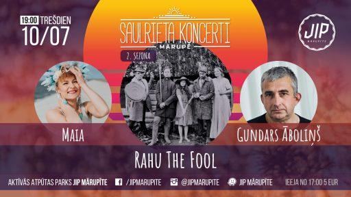 Saulrieta Koncerti 10. jūllijs - Rahu The Fool, Maia, Gundars Āboliņš