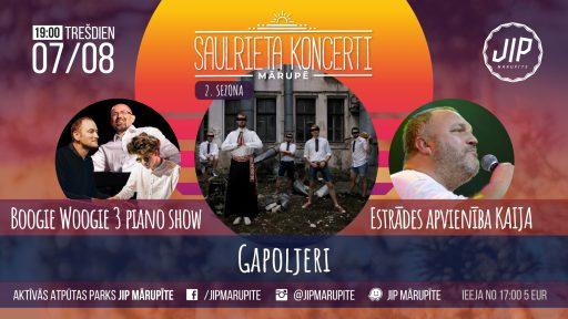 Saulrieta Koncerti 7. augusts - Gapoljeri, Boogie Woogie 3 Piano Show, Estrādes apvienība Kaija